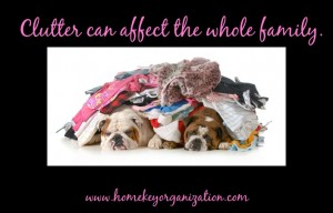 Clutter Can Affect the Whole Family