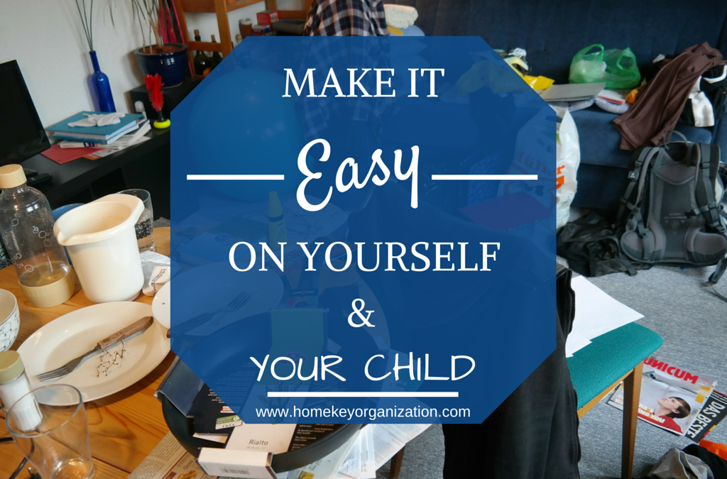 Make it Easy On Yourself  (And Your Child!)