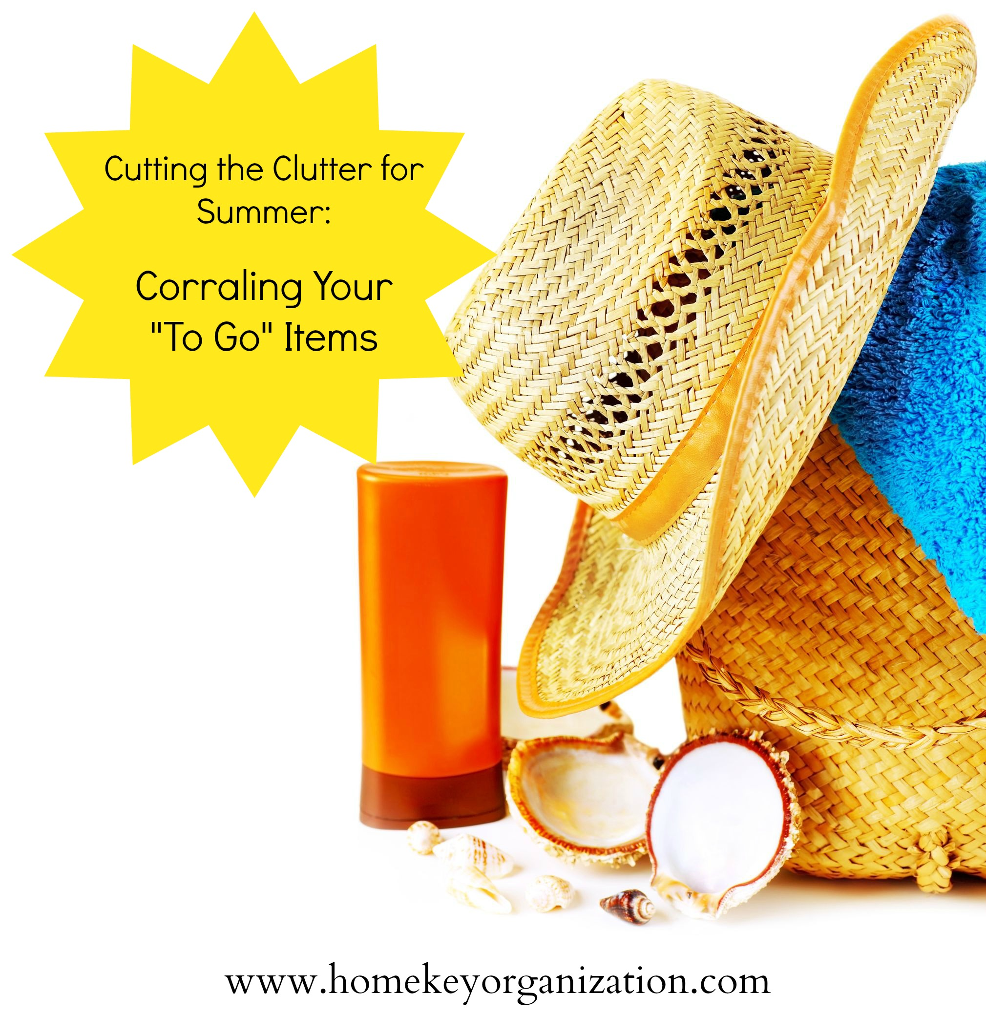 "Cutting the Clutter for Summer – Corraling Your ""To Go"" Items"