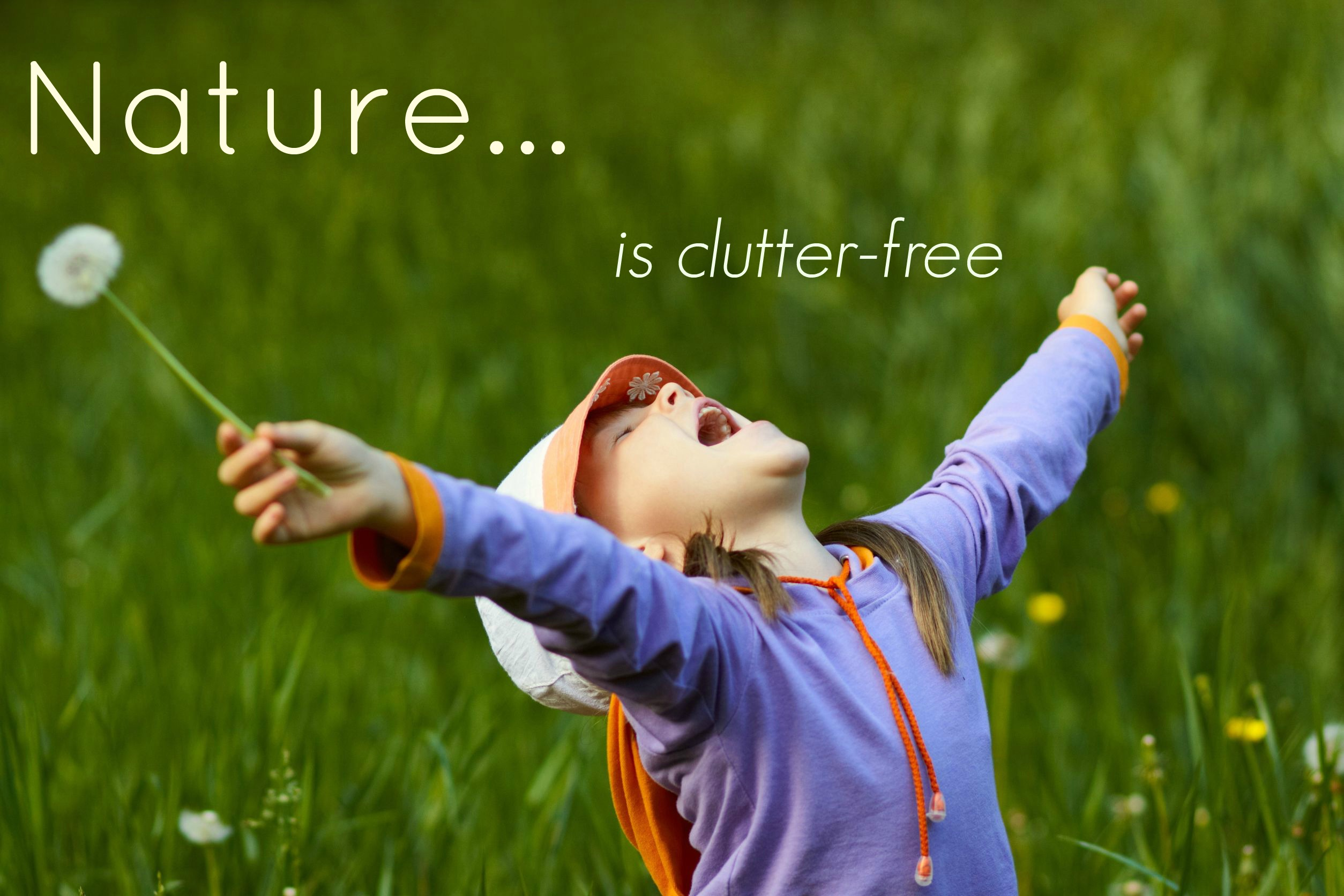 Nature is Clutter-Free