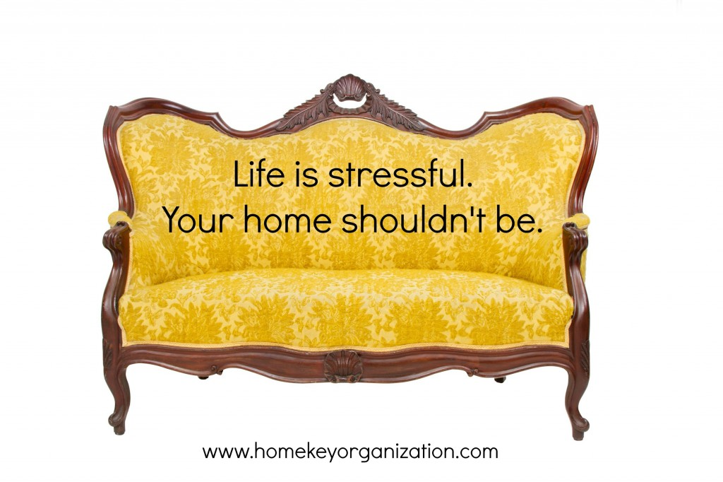 Life is stressful.  Your home should't be.