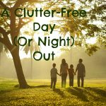 With a clutter free day out, you can gain new peace in life.