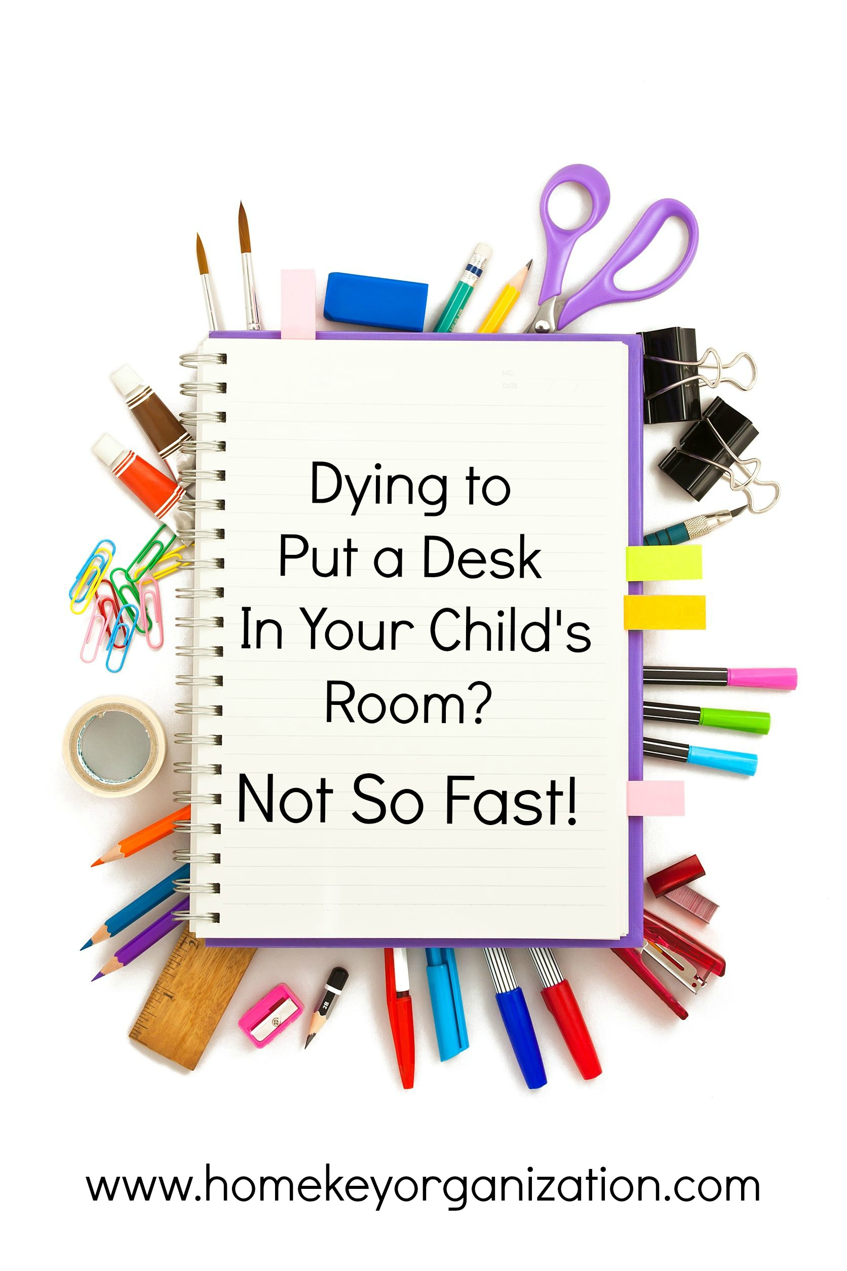 Dying To Put A Desk In Your Child's Room?  Not So Fast!