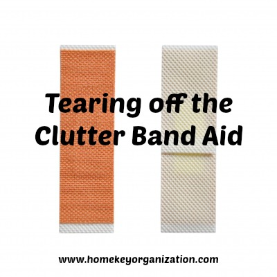 Ripping off the Clutter Band Aid