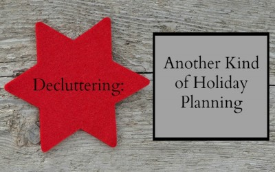 Decluttering – The Other Kind Of Holiday Planning