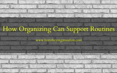 How Organizing Can Support Routines