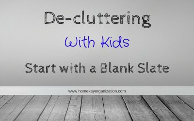 De-Cluttering with Kids – Start with a Blank Slate