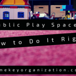 PUblic Play Spaces Home Key organization