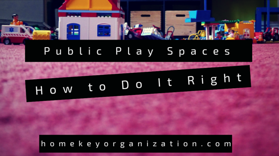 Public Play Spaces – How to Do It Right
