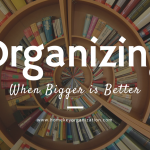 Organizing when bigger is better Home key organization