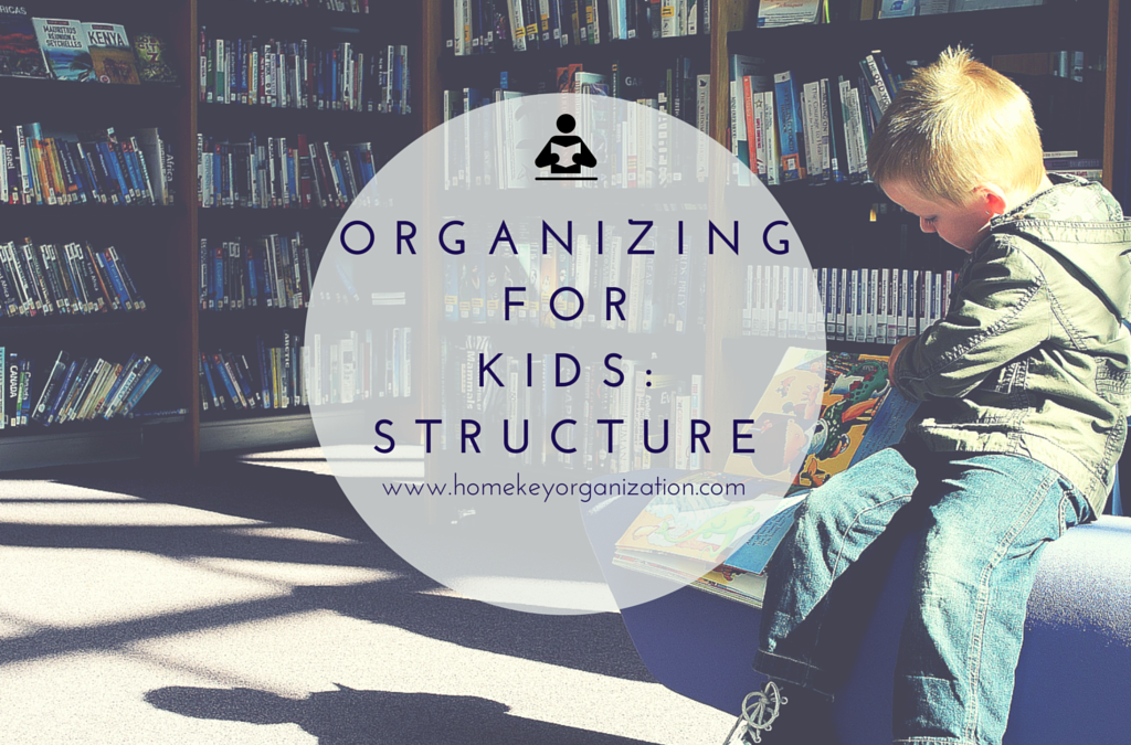 Organizing For Kids: Structure