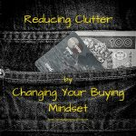 Reducing Clutter by changing your Buying Mindset Home Key Organization Seattle