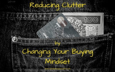 Reducing Clutter by Changing Your Buying Mindset