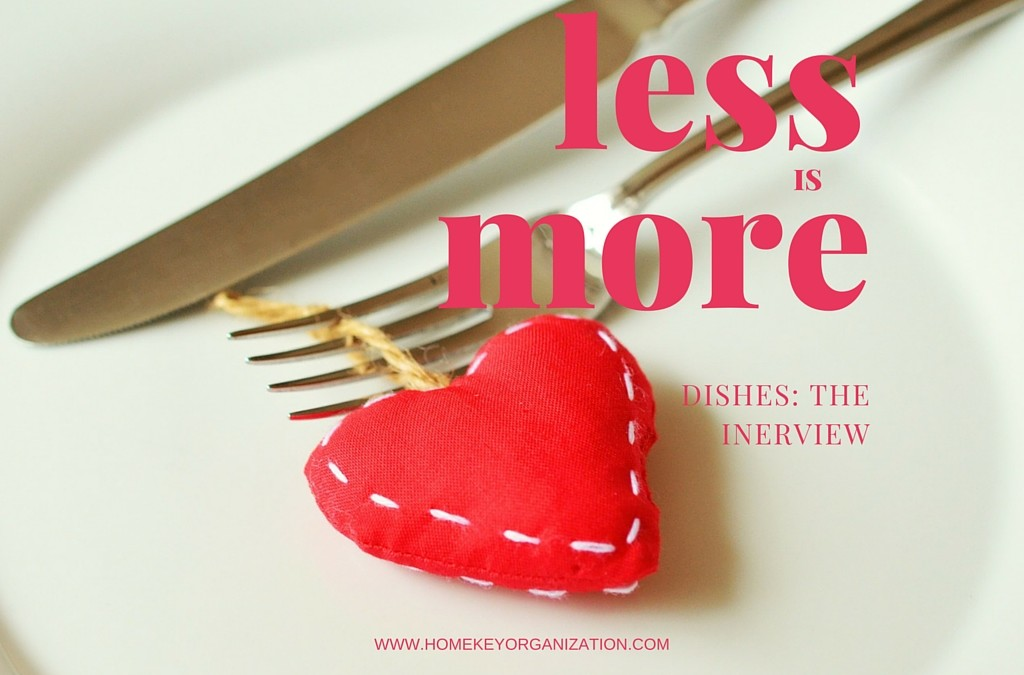 Less is More: Dishes – The Interview