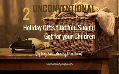 Two Unconventional Holiday Gifts That You Should Get For Your Children (If They Don't Already Have Them)