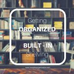 Getting Organized and Built In Shelving Home Key Organization