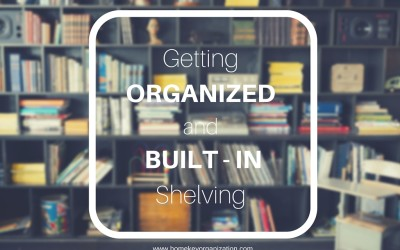 Getting Organized and Built-In Shelving