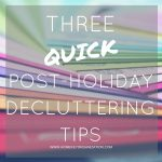 Quick Post Holiday Decluttering Blog