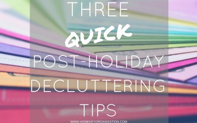 3 Quick Post-Holiday Decluttering Tips
