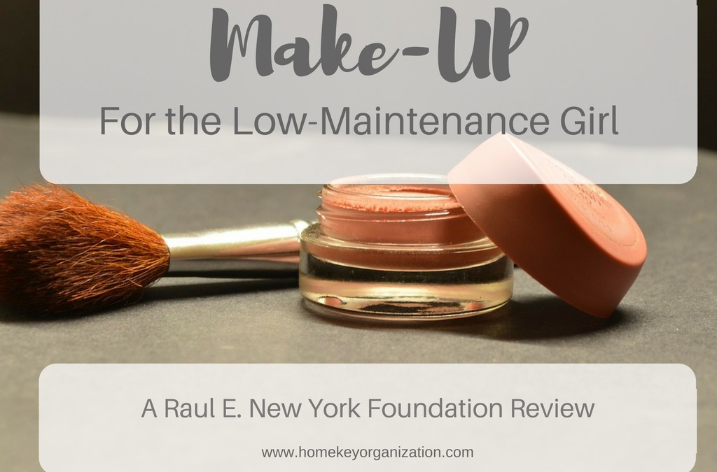 Make-Up for the Low Maintenance Girl – Raul E. NY Foundation Review